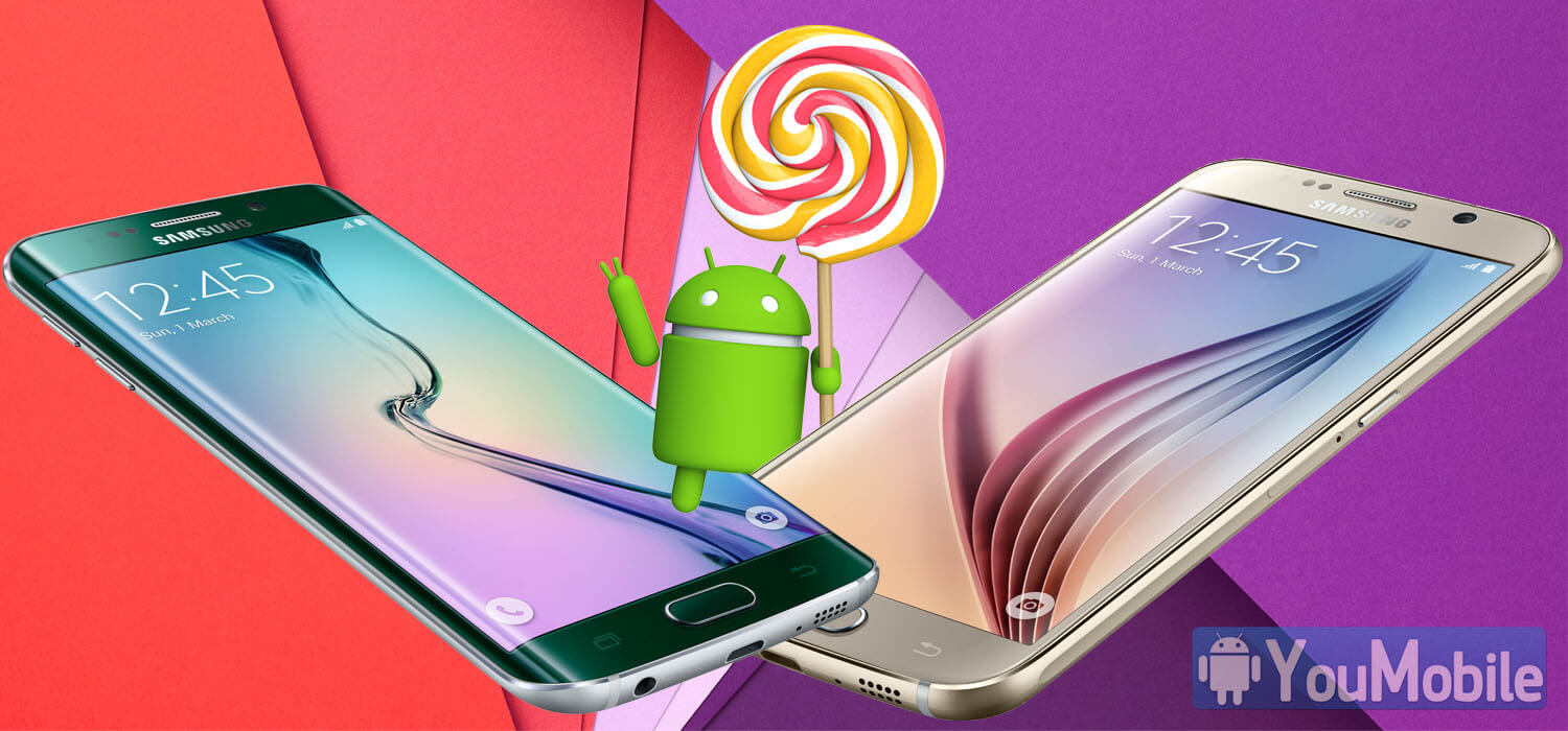 Android 5.1 Lollipop for S6 and S6 edge